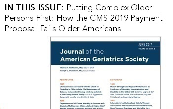 Journal of the American Geriatrics Society: Putting Complex Older Persons First: How the CMS 2019 Payment Proposal Fails Older Americans