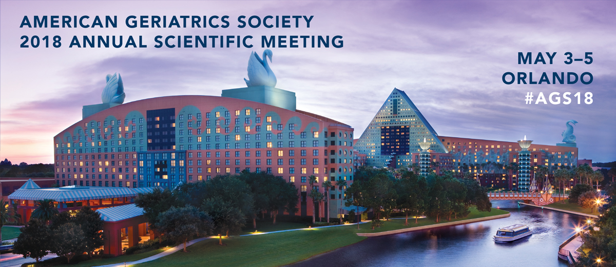American Geriatrics Society 2018 Annual Scientific Meeting May 3-5 Orlando #AGS18
