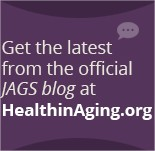Get the latest from the Journal of the American Geriatrics Society blog at HealthinAging.org