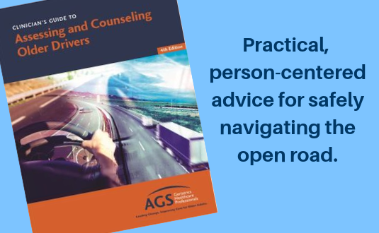 AGS Clinician's Guide to Assessing and Counseling Older Drivers 4th Edition