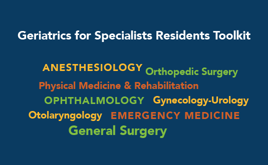 Geriatrics for Specialists Residents Toolkit