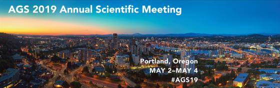 The American Geriatrics Society 2019 Annual Meeting #AGS19 May 2-4 Portland OR