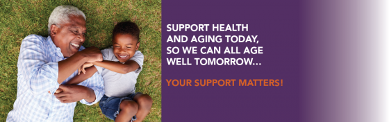 Support health and aging today, so we can all age well tomorrow.